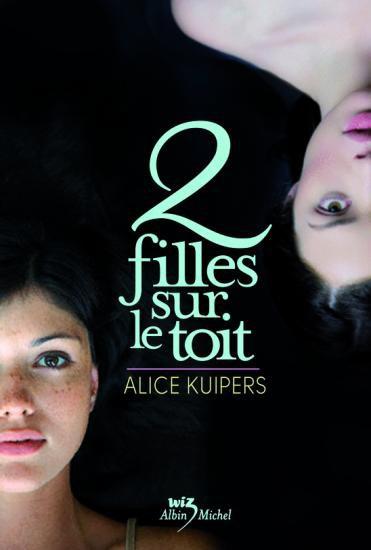 2 FILLES SUR LE TOIT d'Alice Kuipers  29853011