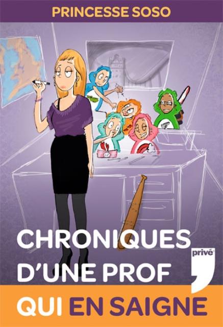CHRONIQUES D'UNE PROF QUI EN SAIGNE de Princesse Soso  Visuel11