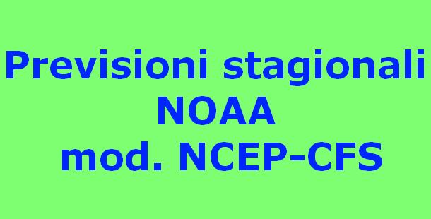 Previsioni stagionali NOAA modello NCEP-CFS