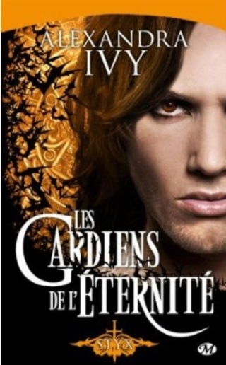 LES GARDIENS DE L'ETERNITE (Tome 03) STYX de Alexandra Ivy Kahill11