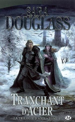 [Douglass, Sara] La Trilogie d'Axis - Tome 1: Tranchant d'Acier  Axis110