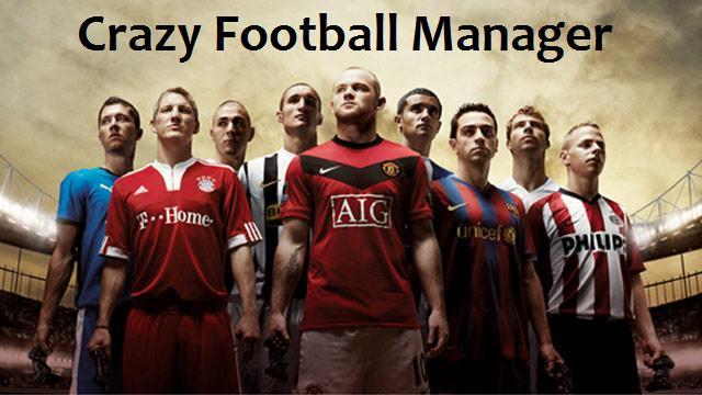 Crazy Football Manager