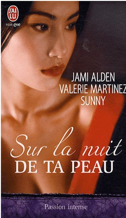 Sur la nuit de ta peau de Sunny, Jami Alden et Valérie Martinez Sans_t16