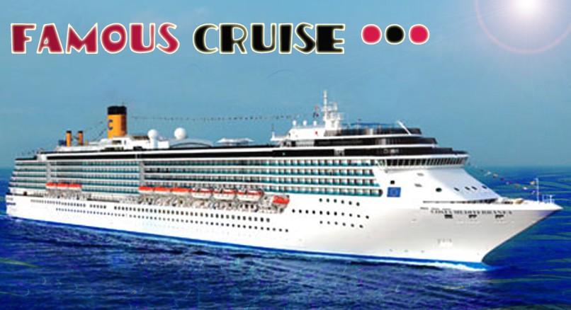 #Famous Cruise#