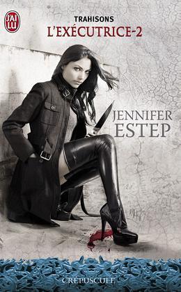 ESTEP Jennifer - L'EXECUTRICE - Tome 2 : Trahison  Ex210