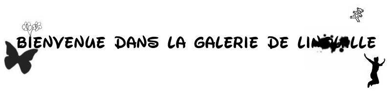 LINOUiiLLE GALERiiE . Galeri10
