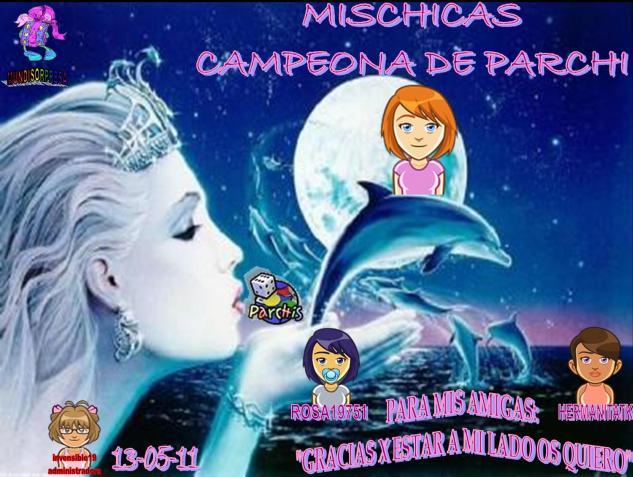 FELICITACIONES A MISCHICAS CAMPEONA Y MINIBRUJA16 SUB-CAMPEONA DE PARCHI IND. 13-05-11 Trofeo68