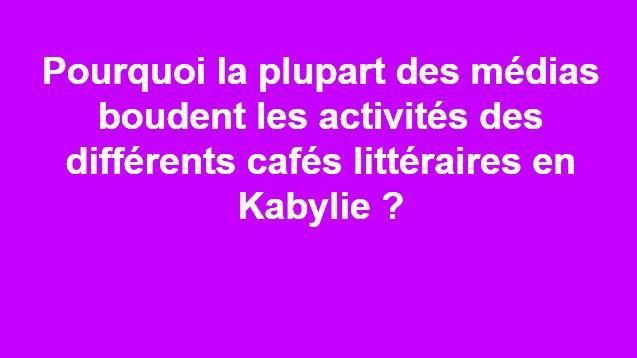 Pourquoi la plupart des médias boudent les activités des différents cafés littéraires en Kabylie ? Captur16