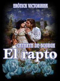cathryndebourgh - El Rapto - Cathryn de Bourgh (PDF) 895bc010