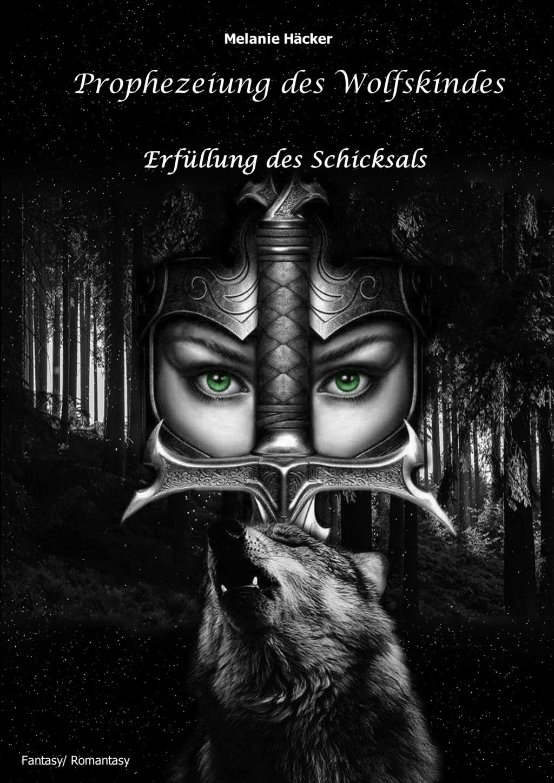 Prophezeiung des Wolfskindes - Erfüllung des Schicksals, Melanie Häcker Cover_11