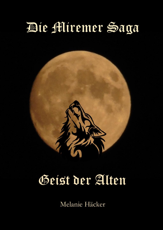 Die Miremer Saga - Geist der Alten, Melanie Häcker Die_mi10