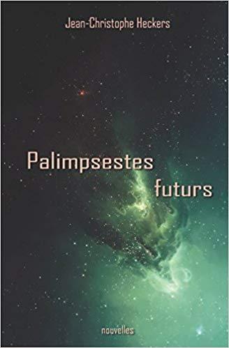 [Heckers, Jean-Christophe] Palimpsestes futurs Jch10