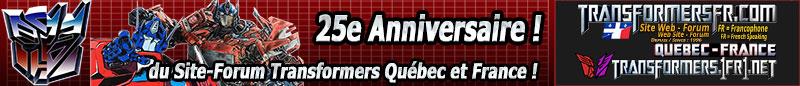 25 ans de notre Site-Forum Transformers Québec et France, ça se Fête!