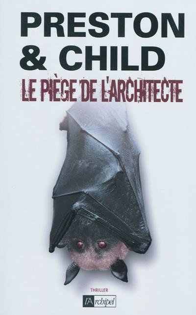 j'AI LU ET JE VOUS LE CONSEILLE  : LE PIÈGE DE L'ARCHITECTE  DE PRESTON ET CHILD  10757710