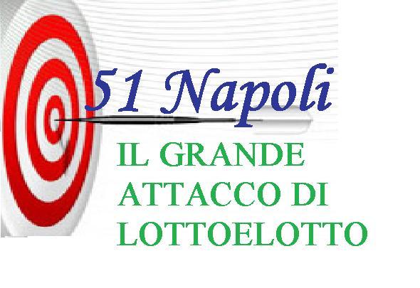 Lotto&lotto:51 di Napoli, il Grande Attacco!AMBO SECCO 73-84 FIRENZE(12/10) E AMBO SECCO 73-84 MILANO(16/10) Bersag10