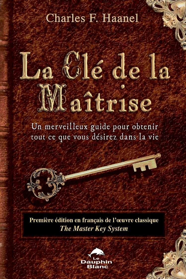 La Clé de la Maîtrise, par Charles F. Haanel La_cle10