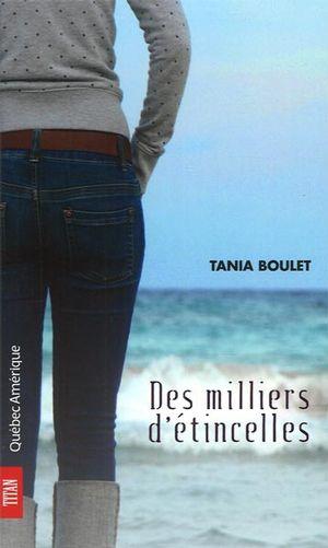 [Boulet, Tania] Des milliers d'étincelles 0983-110