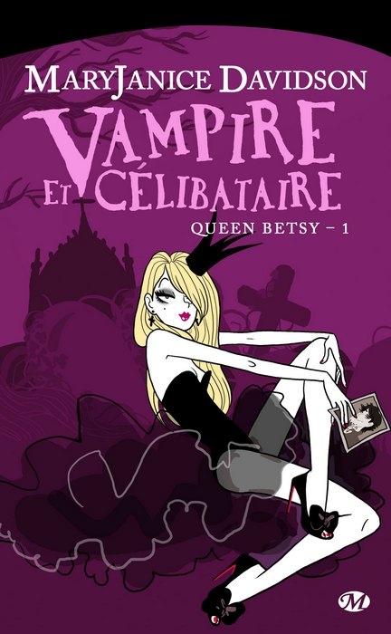 [Davidson, MaryJanice] Queen Betsy - Tome 1: Vampire et célibataire Book_c10