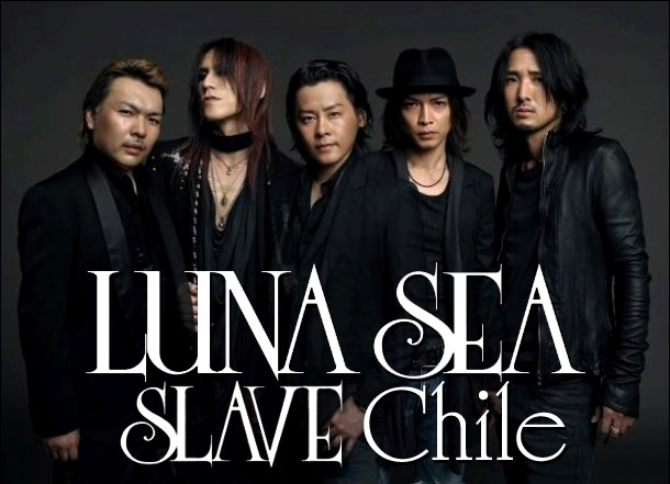 LUNA SEA SLAVE Chile