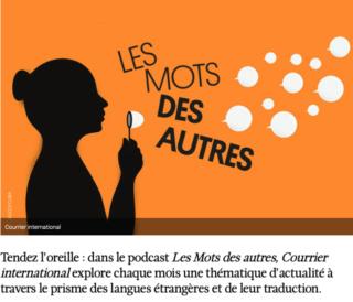 """À écouter.""""Les Mots des autres"""", le podcast de """"Courrier international"""" sur les langues étrangères Captur10"""