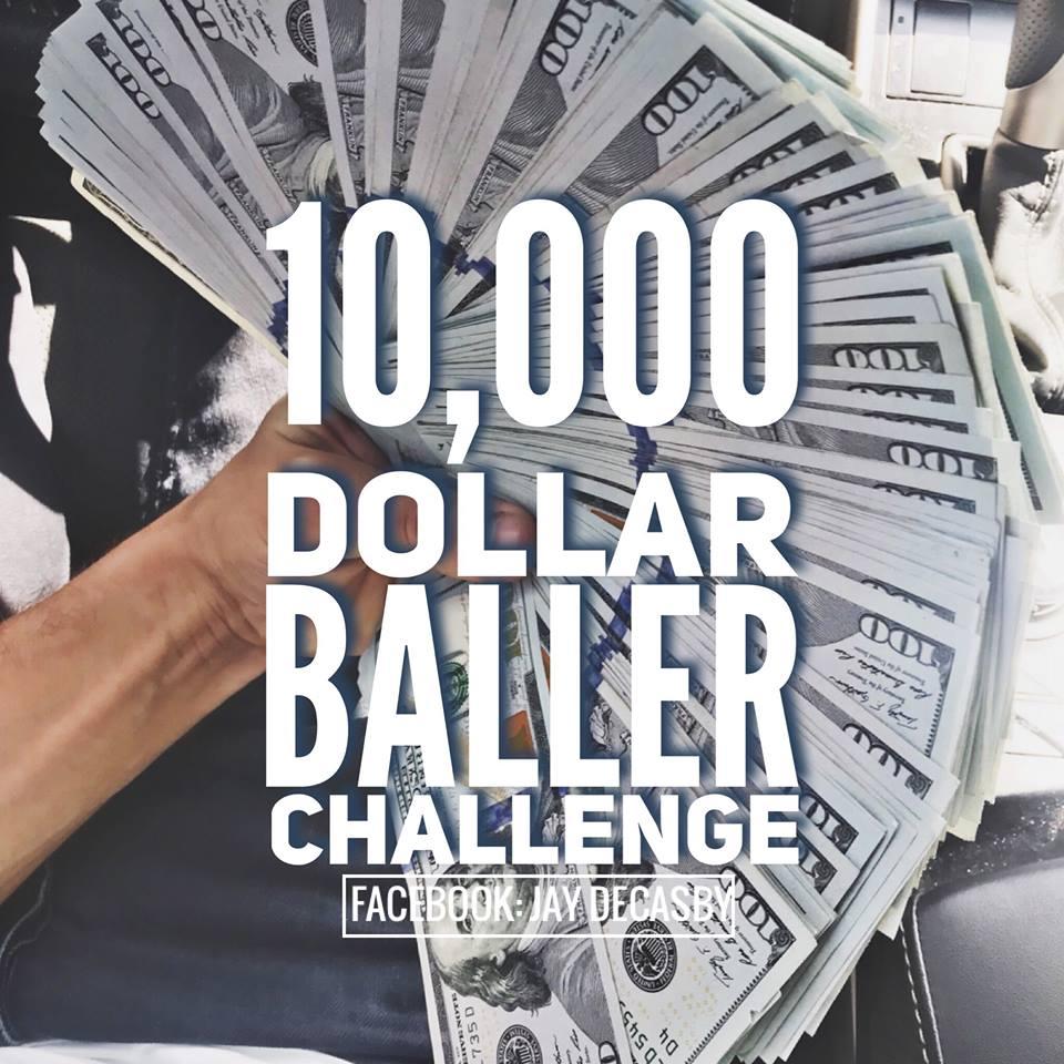 The 10,000 Dollar Baller Challenge 40479010