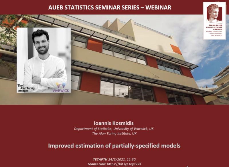 AUEB Stats Seminars 24/3/2021: Improved estimation of partially-specified models by I. Kosmidis (Univ. of Warwick) 2021-013