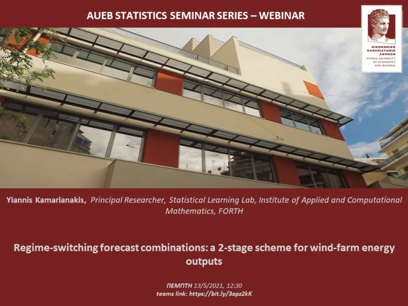 AUEB Stats Seminars 13/5/2021: Regime-switching forecast combinations: a 2-stage scheme for wind-farm energy outputs by Y, Kamarianakis  2021_a11