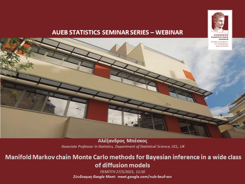 AUEB Stats Seminars 27/5/2021: Manifold Markov chain Monte Carlo methods for Bayesian inference in a wide class of diffusion models by Alexandros Beskos  2021_a12