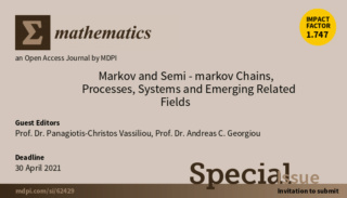 "Invitation for the Special Issue entitled ""Markov and Semi-Markov Chains, Processes, Systems and Emerging Related Fields"" at Mathematics Markov10"