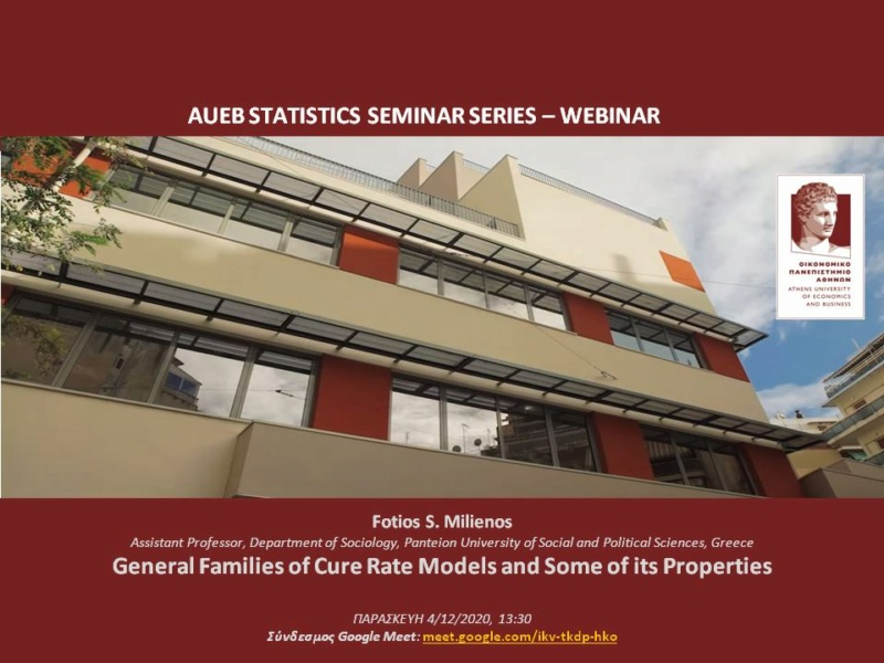 AUEB Stats Seminars 4/12/2020: General Families of Cure Rate Models and Some of its Properties by F. Milienos Milien11