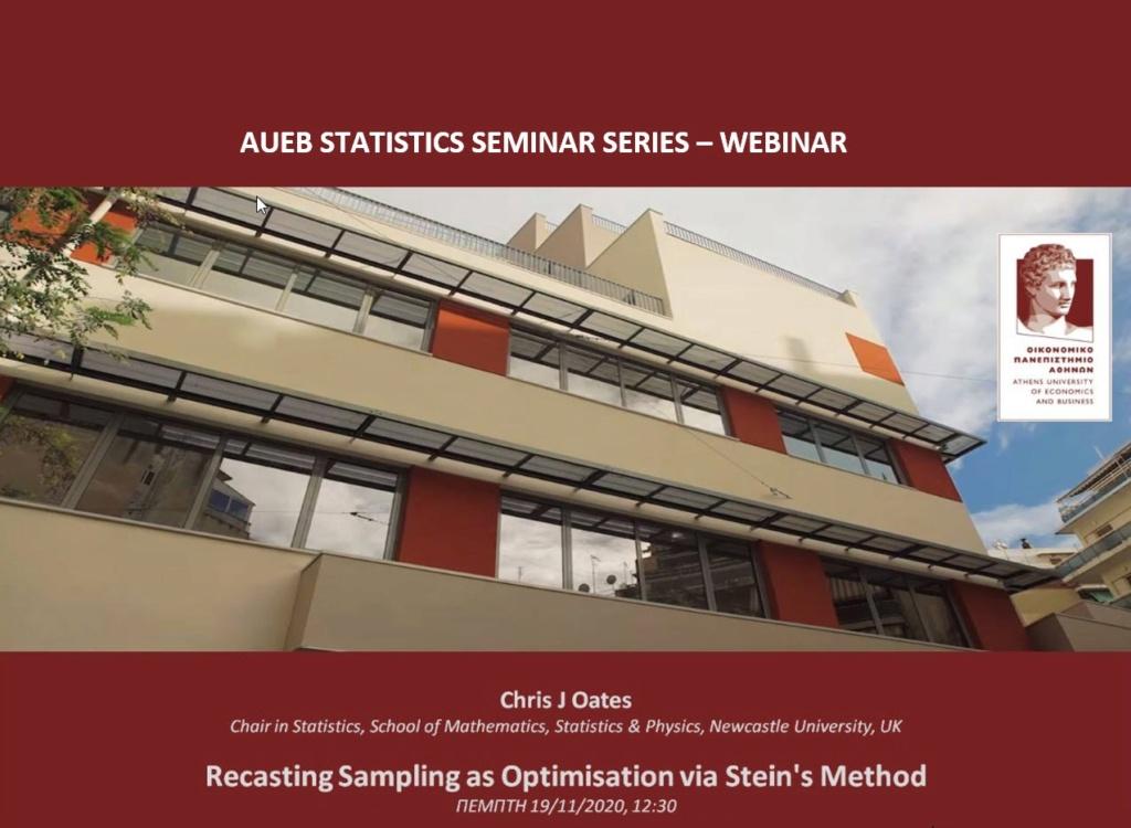 AUEB Stats Seminars 19/11/2020: Recasting Sampling as Optimisation via Stein's Method by Chris J Oates Oates10