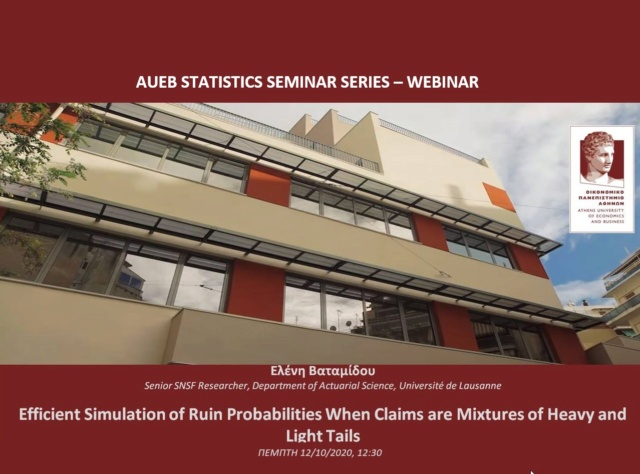 AUEB Stats Webinar 12/11/2020: Efficient Simulation of Ruin Probabilities When Claims are Mixtures of Heavy and Light Tails by Eleni Vatamidou Vatami10
