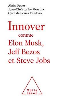"""Révolution numérique : comment """"Innover"""" comme Elon Musk, Jeff Bezos et Steve Jobs Innove10"""