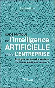 Le guide pratique de l'Intelligence Artificielle dans l'Entreprise ( #IA ) Intell10