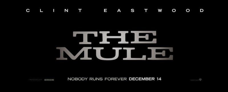 The Mule (Eastwood / Cooper / Fishburne / Peña) (December 14, 2018) The-mu10