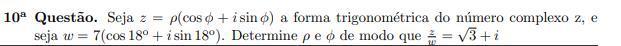!!! a materia é numeros complexos forma trigonometrica  7fbd7711