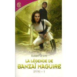 SAGA 2176: TOME 1 La légende de Banzaï Maguire de SUSAN GRANT 511rej10