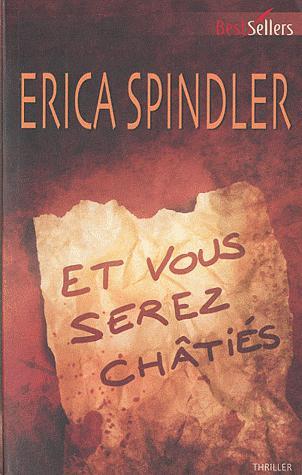 ET VOUS SEREZ CHÂTIES de Erica Spindler 410