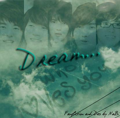 <LongFic> Dream Dream10
