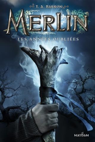MERLIN - CYCLE 1 (Tome 1) LES ANNÉES OUBLIÉES de T.A. Barron 97820916