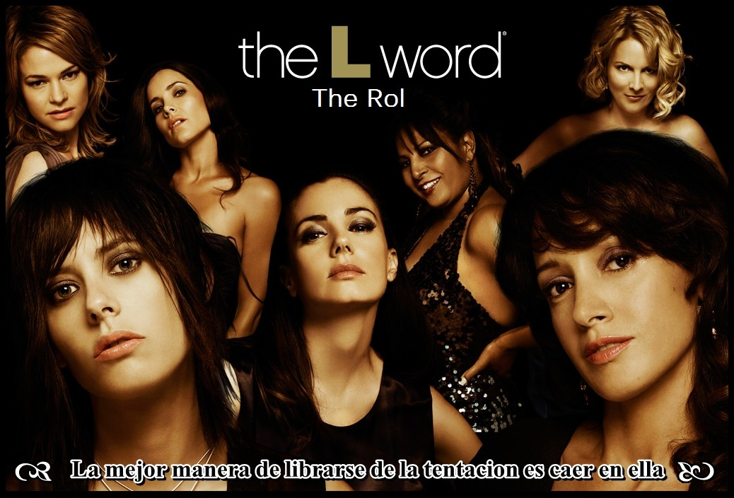 THE L WORD ROL©