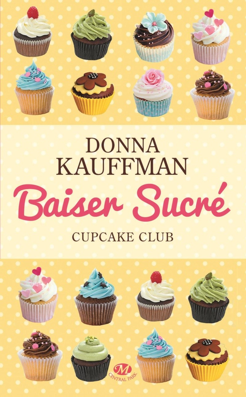 KAUFFMAN Donna - CUPCAKE CLUB ROMANCE - Tome 1 : Baiser Sucré Baiser10