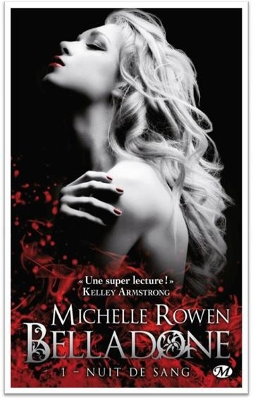 ROWEN Michelle - BELLADONE - Tome 1: Nuit de sang  Bellad10