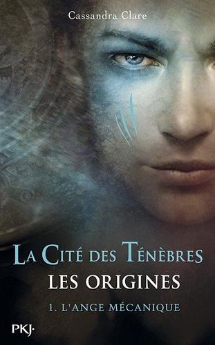 CLARE Cassandra - LA CITE DES TENEBRES, LES ORIGINES - Tome 1 : L'Ange mécanique Cassan10
