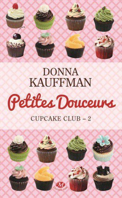 KAUFFMAN Donna - CUPCAKE CLUB ROMANCE - Tome 2 : Petites douceurs Cupcak10