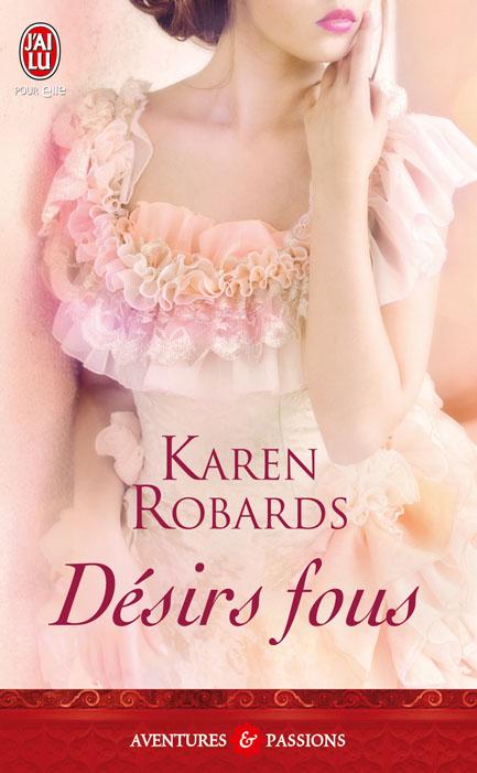 ROBARDS Karen - Désirs fous  Dasirs10