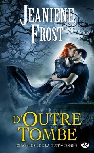 FROST Jeaniene - CHASSEUSE DE LA NUIT - Tome 6 : D'Outre-Tombe Frost10