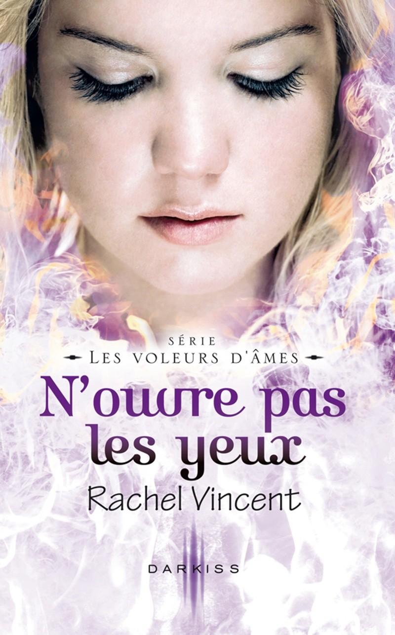 VINCENT Rachel - LES VOLEURS D'AMES - Tome 6 : N'ouvre pas les yeux Kis_no10