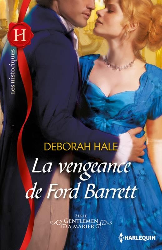 HALE Deborah - GENTLEMEN A MARIER - Tome 1 : La vengeance de Ford Barrett La_ven10