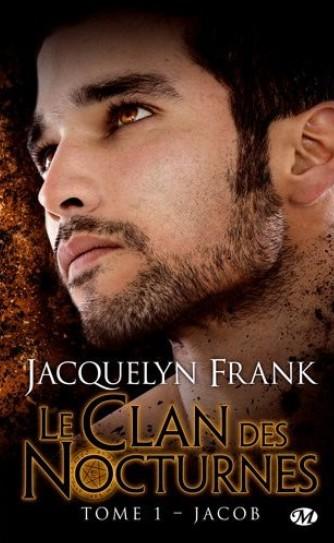 FRANK Jacquelyn - NIGHTWALKERS (LE CLAN DES NOCTURNES) - Tome 1 : Jacob Le-cla10